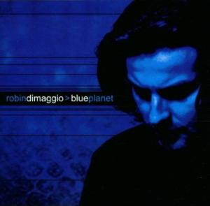 Robin DiMaggio Blue Planet