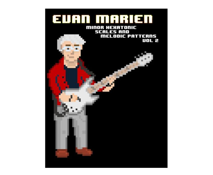 Evan Marien Minor Hexatonic Scales and Melodic Patterns Vol 2